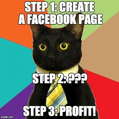 Facebook pages can help you turn a profit--but how?