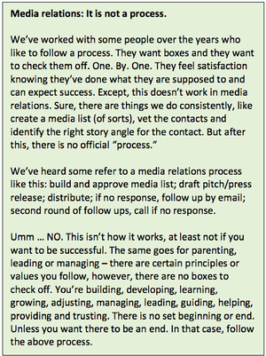Media relations is not a process.